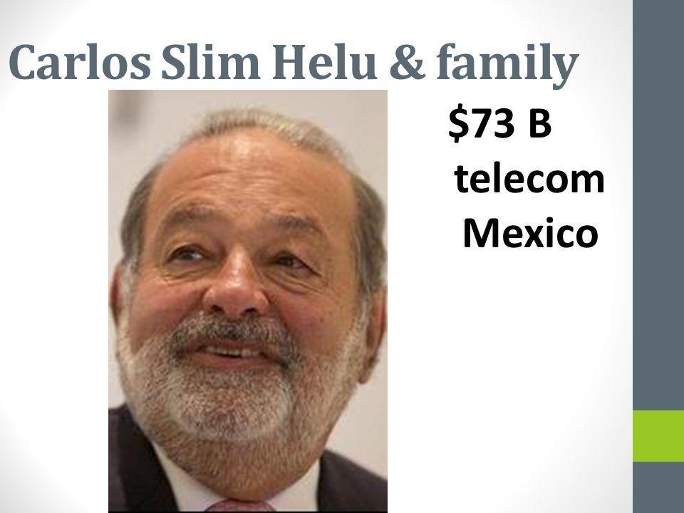 Carlos Slim Helu & family $73 B telecom Mexico