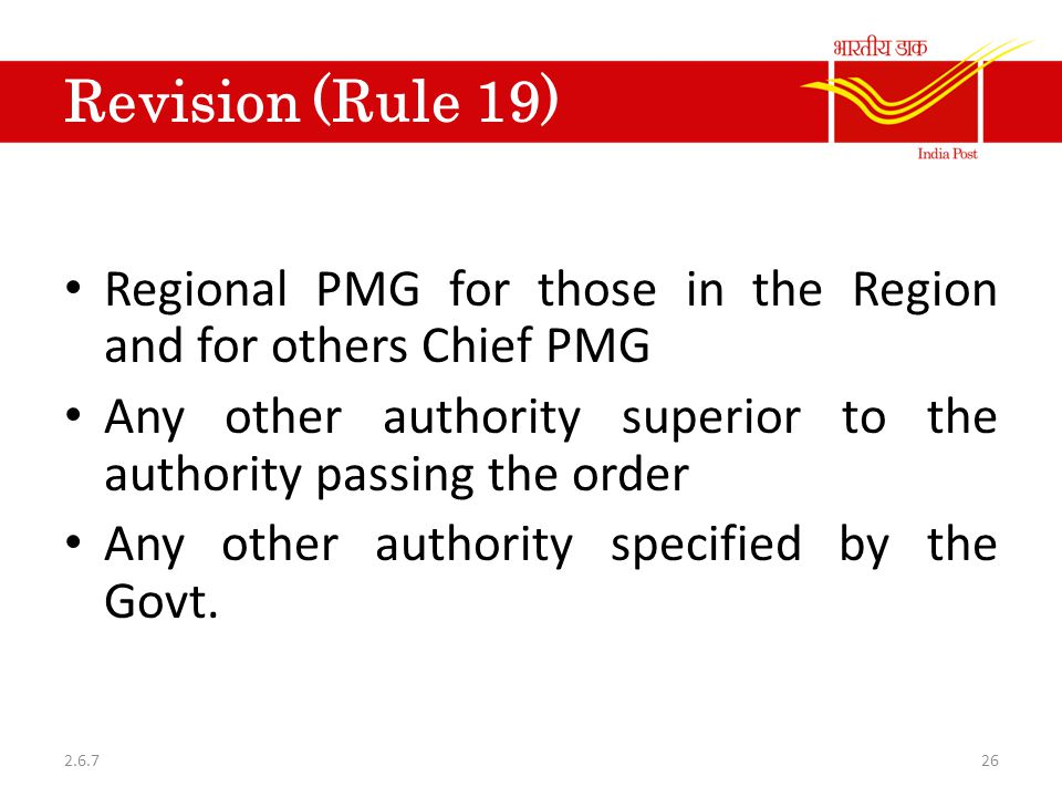 Revision (Rule 19) Regional PMG for those in the Region and for others Chief PMG Any other authority superior to the authority passing the order Any o