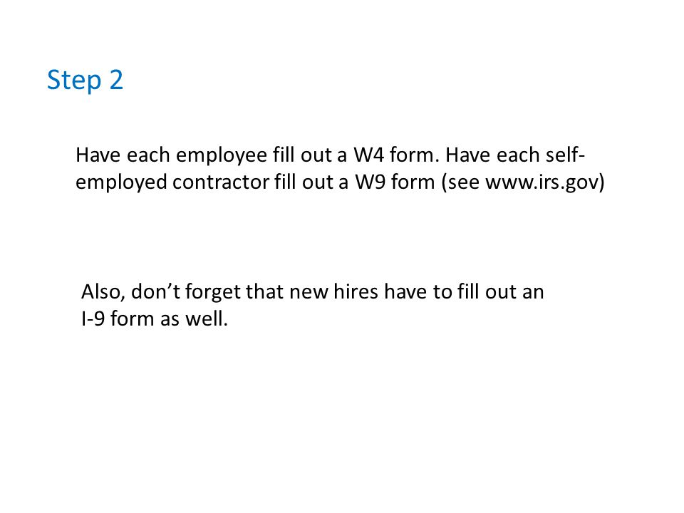 Step 2 Have each employee fill out a W4 form.