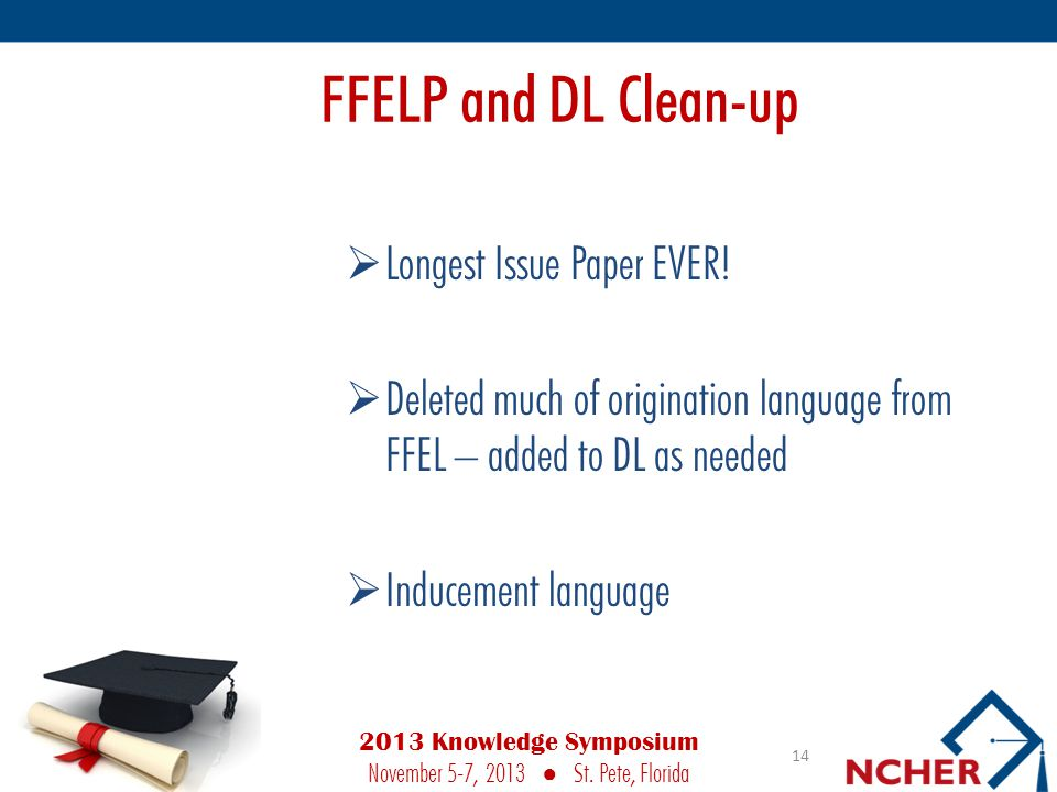 FFELP and DL Clean-up  Longest Issue Paper EVER.
