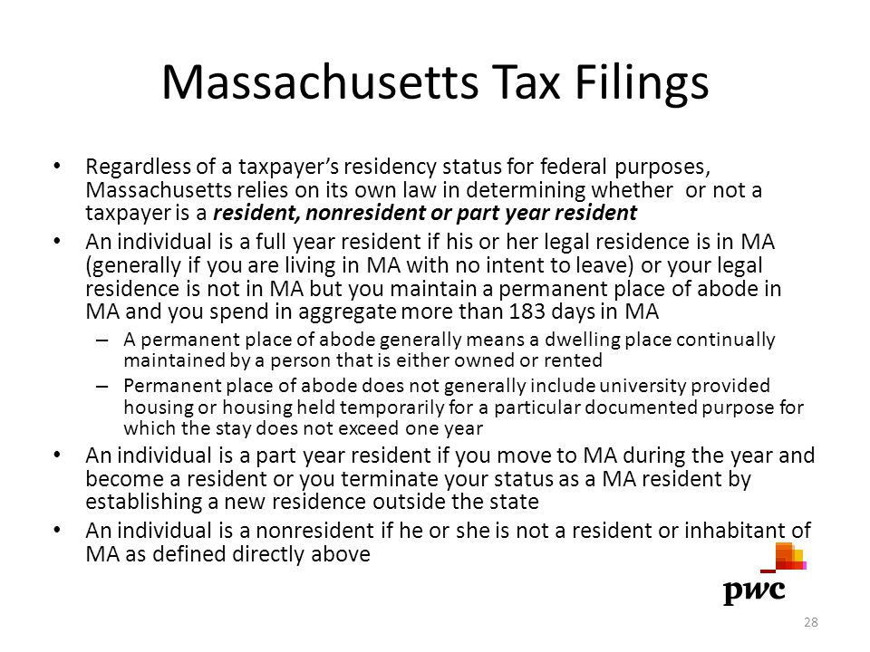 Massachusetts Tax Filings Regardless of a taxpayer's residency status for federal purposes, Massachusetts relies on its own law in determining whether