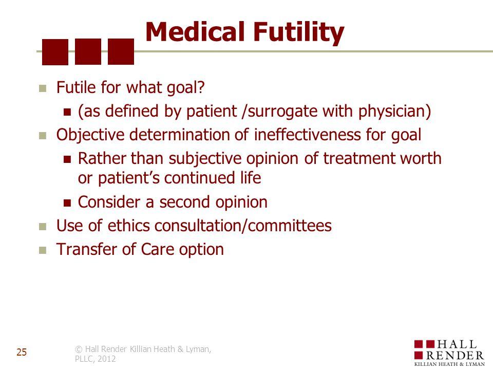 Medical Futility Futile for what goal.