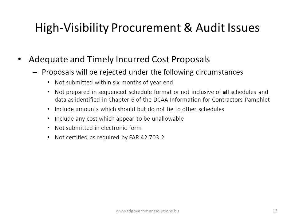 High-Visibility Procurement & Audit Issues Adequate and Timely Incurred Cost Proposals – Proposals will be rejected under the following circumstances