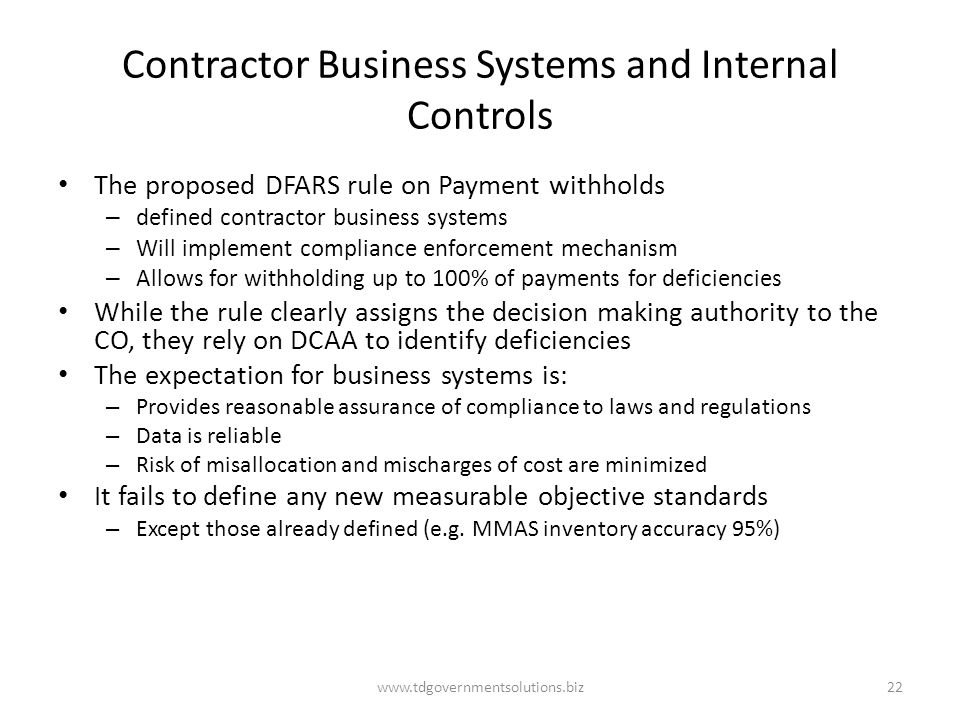 Contractor Business Systems and Internal Controls The proposed DFARS rule on Payment withholds – defined contractor business systems – Will implement