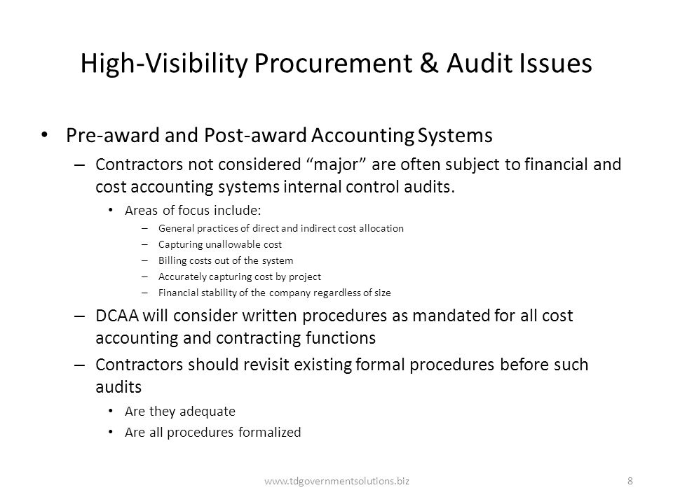 "High-Visibility Procurement & Audit Issues Pre-award and Post-award Accounting Systems – Contractors not considered ""major"" are often subject to finan"