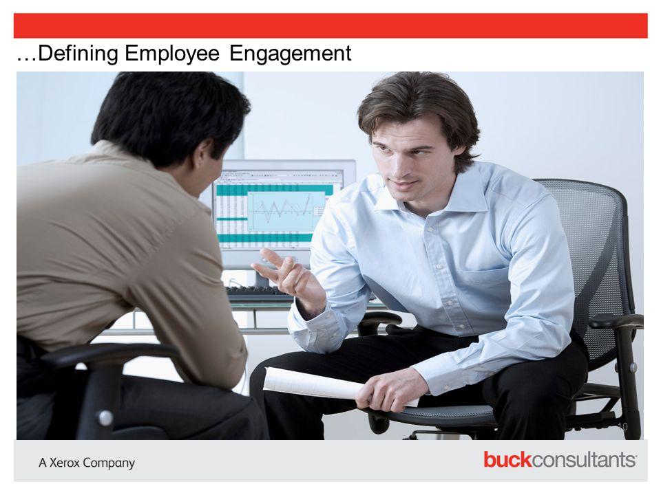 …Defining Employee Engagement 10
