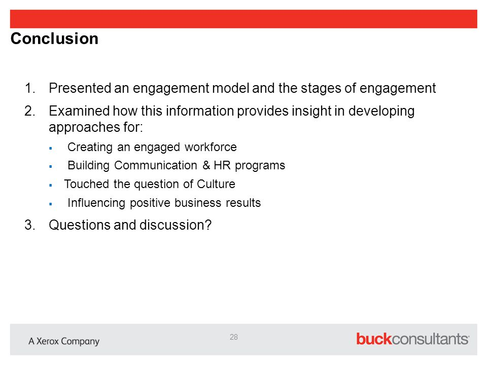 Conclusion 1.Presented an engagement model and the stages of engagement 2.Examined how this information provides insight in developing approaches for: