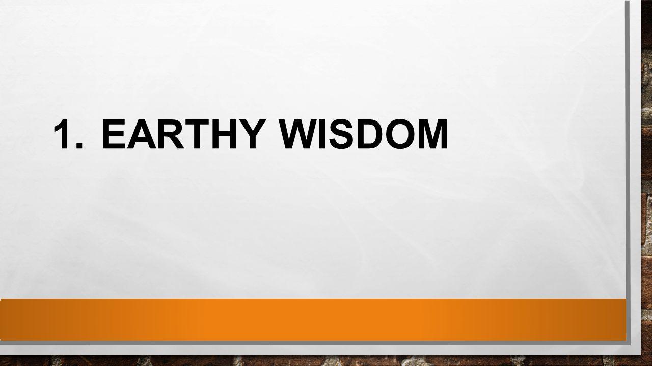 1.EARTHY WISDOM