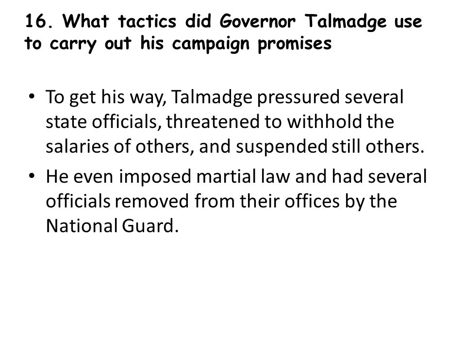 To get his way, Talmadge pressured several state officials, threatened to withhold the salaries of others, and suspended still others.