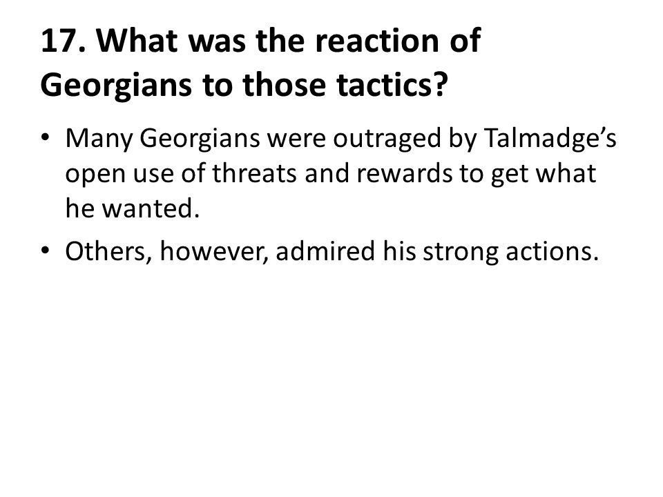 17.What was the reaction of Georgians to those tactics.