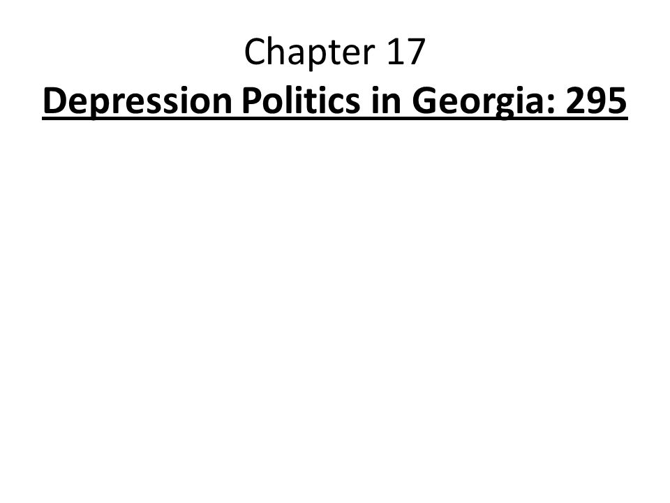 Chapter 17 Depression Politics in Georgia: 295