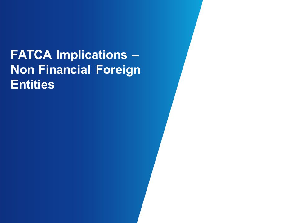 FATCA Implications – Non Financial Foreign Entities