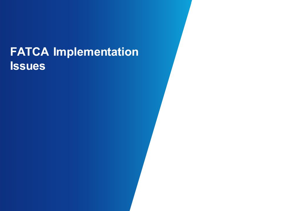 FATCA Implementation Issues