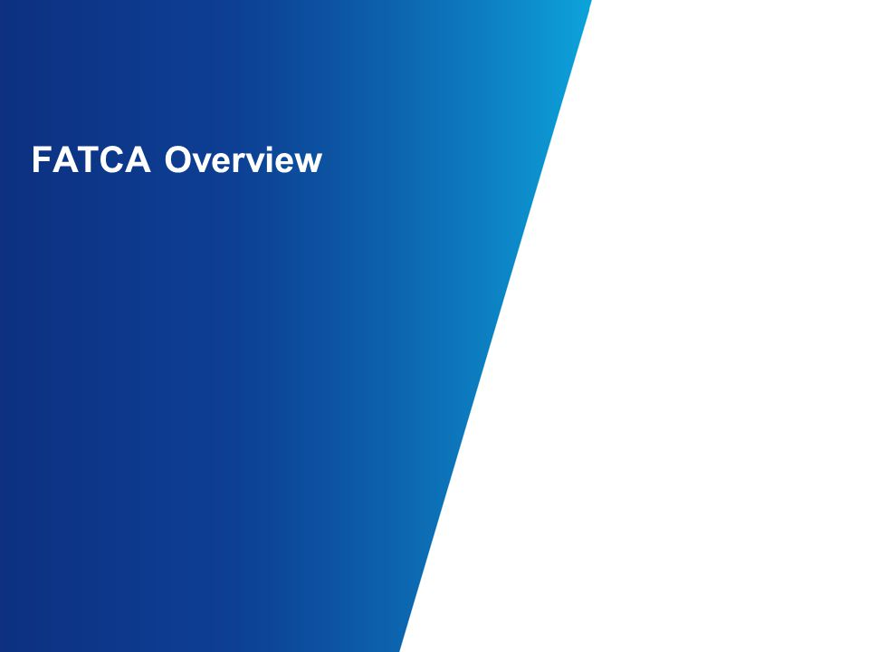 FATCA Overview