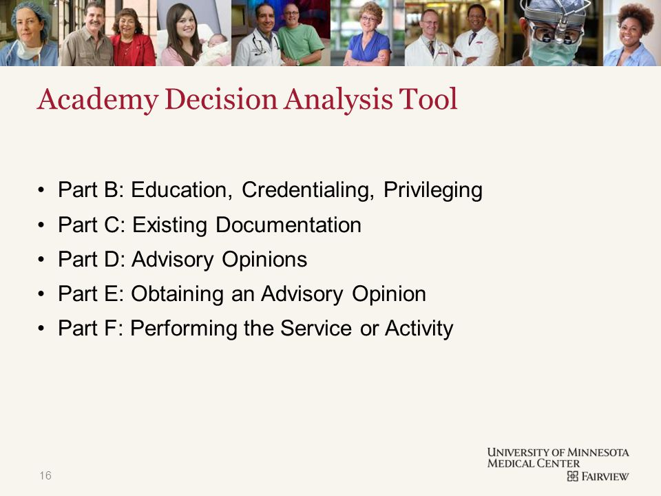 TITLE & CONTENT Academy Decision Analysis Tool Part B: Education, Credentialing, Privileging Part C: Existing Documentation Part D: Advisory Opinions Part E: Obtaining an Advisory Opinion Part F: Performing the Service or Activity 16