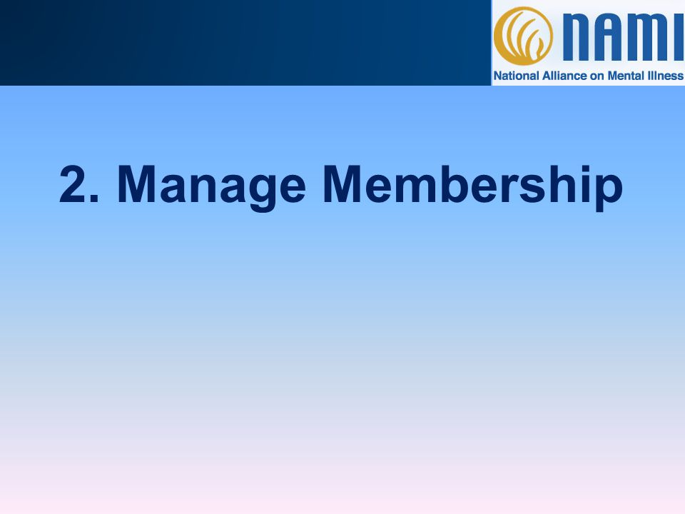 Membership Policies  NAMI Membership is for one year.
