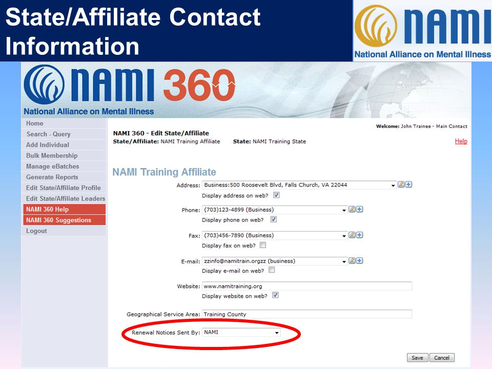 Renewal Notices NAMI 360 users can choose whether renewal notices for their members should come from NAMI, the State, or the Affiliate.