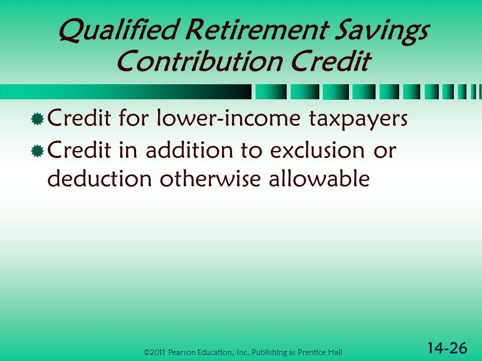 14-26 Qualified Retirement Savings Contribution Credit  Credit for lower-income taxpayers  Credit in addition to exclusion or deduction otherwise al