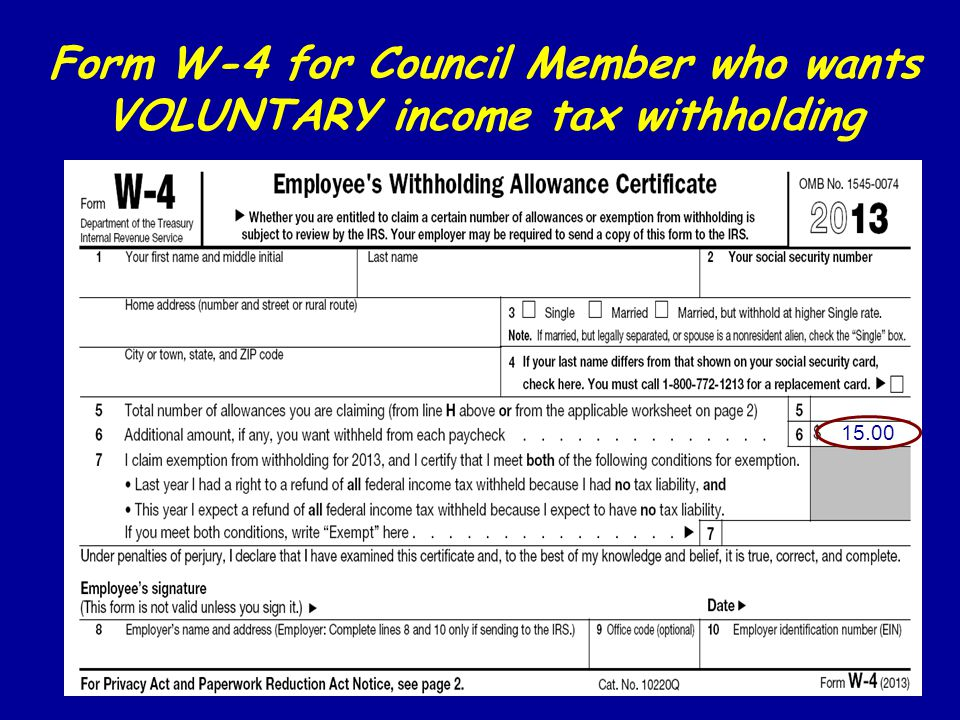 Form W-4 for Council Member who wants VOLUNTARY income tax withholding 15.00