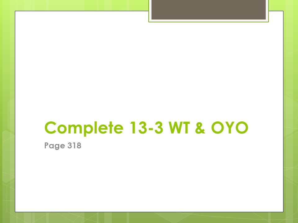 Complete 13-3 WT & OYO Page 318