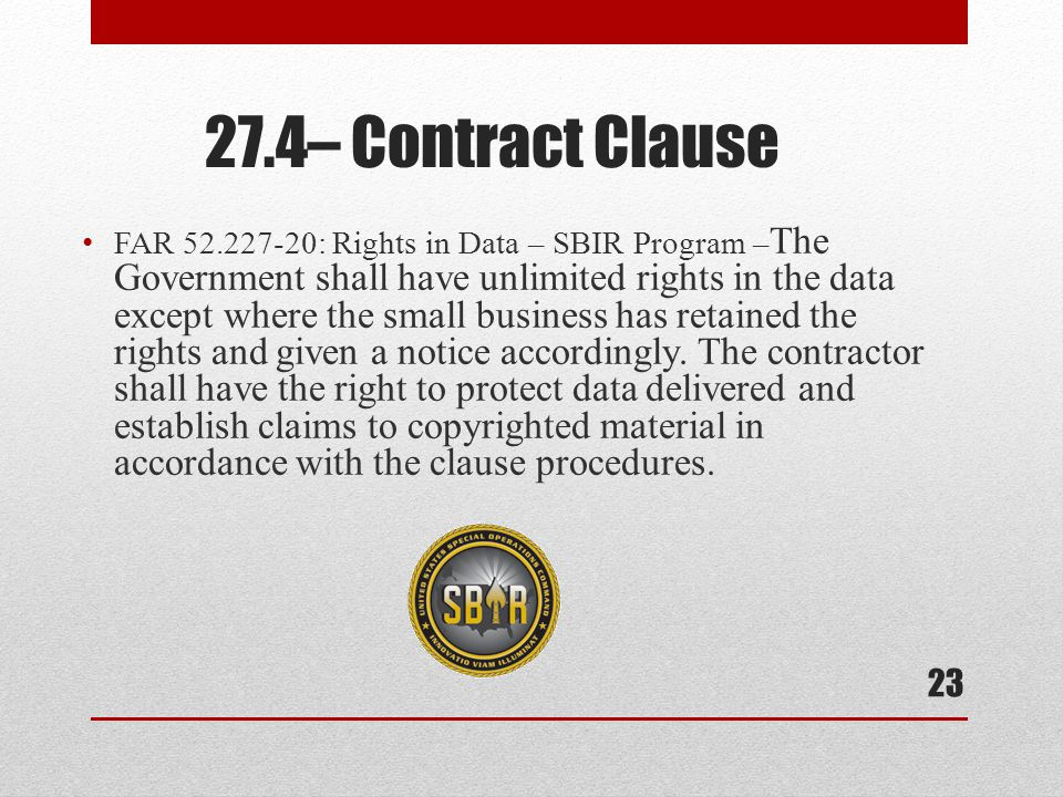 FAR 52.227-20: Rights in Data – SBIR Program – The Government shall have unlimited rights in the data except where the small business has retained the rights and given a notice accordingly.