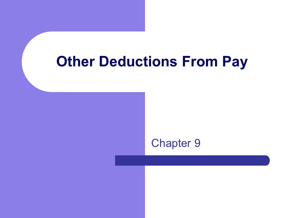 Other Deductions From Pay Chapter 9
