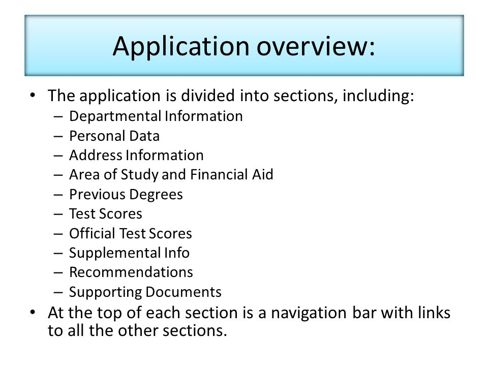 The application is divided into sections, including: – Departmental Information – Personal Data – Address Information – Area of Study and Financial Aid – Previous Degrees – Test Scores – Official Test Scores – Supplemental Info – Recommendations – Supporting Documents At the top of each section is a navigation bar with links to all the other sections.