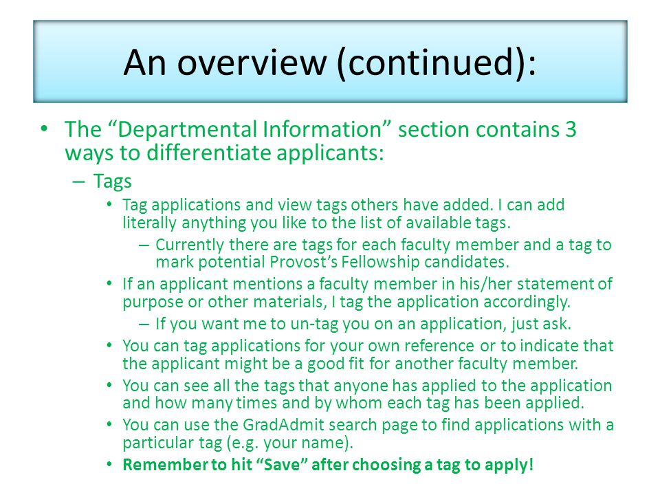 The Departmental Information section contains 3 ways to differentiate applicants: – Tags Tag applications and view tags others have added.