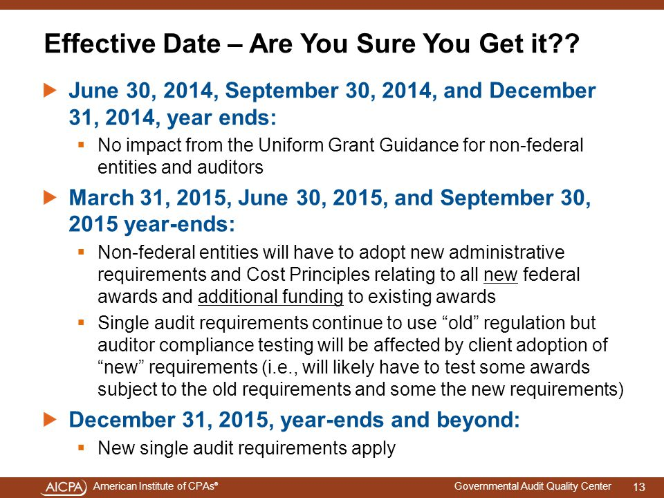 American Institute of CPAs ® Governmental Audit Quality Center Effective Date – Are You Sure You Get it?.