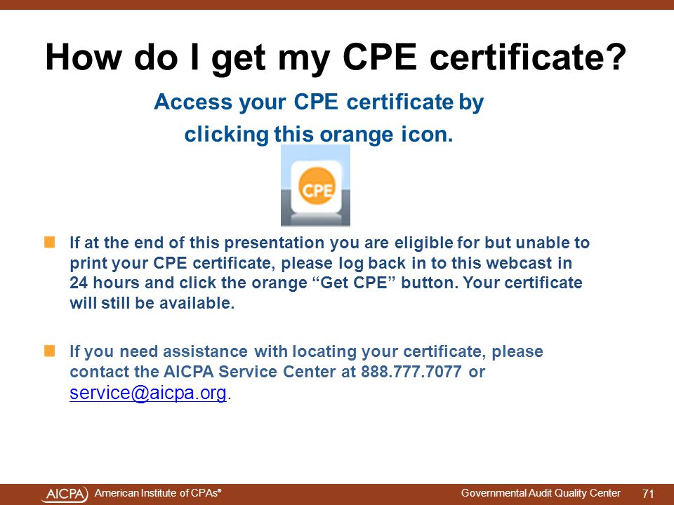 American Institute of CPAs ® Governmental Audit Quality Center How do I get my CPE certificate.