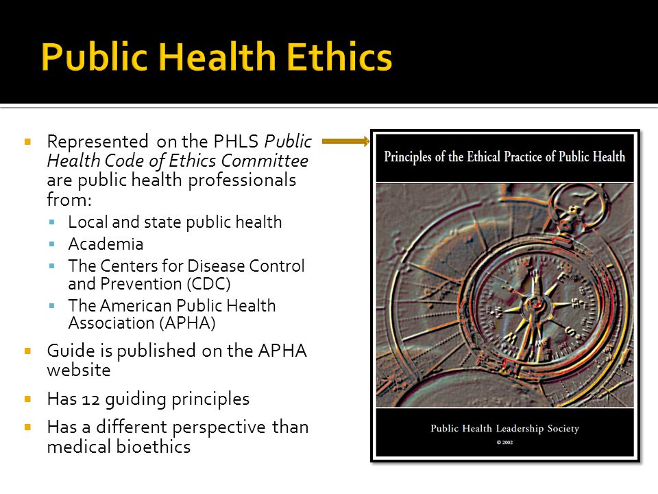  Represented on the PHLS Public Health Code of Ethics Committee are public health professionals from:  Local and state public health  Academia  Th