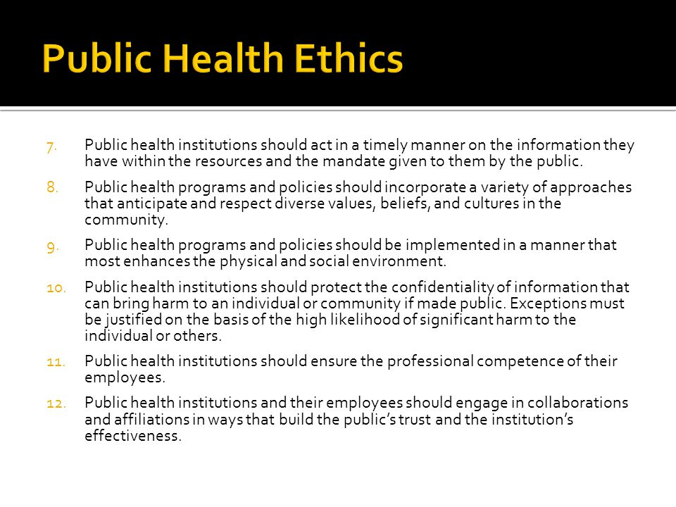 7.Public health institutions should act in a timely manner on the information they have within the resources and the mandate given to them by the publ