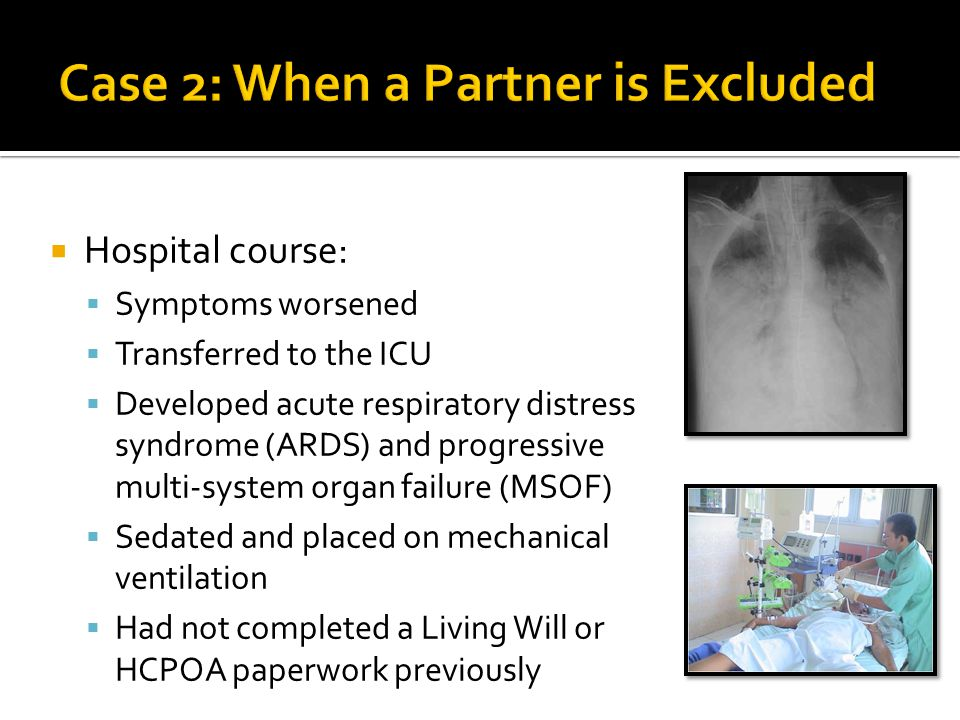  Hospital course:  Symptoms worsened  Transferred to the ICU  Developed acute respiratory distress syndrome (ARDS) and progressive multi-system or
