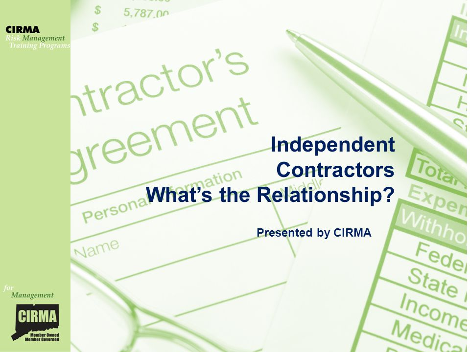 Independent Contractors What's the Relationship Presented by CIRMA
