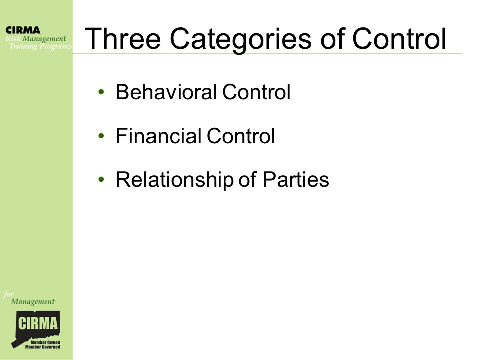 Three Categories of Control Behavioral Control Financial Control Relationship of Parties
