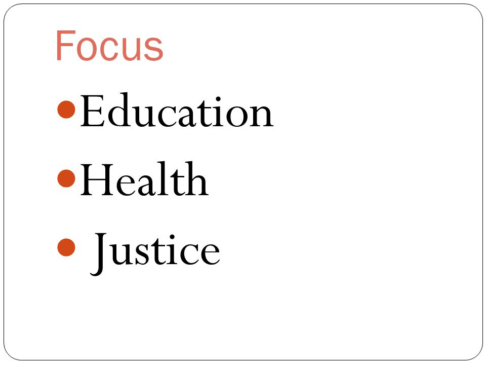 Focus Education Health Justice