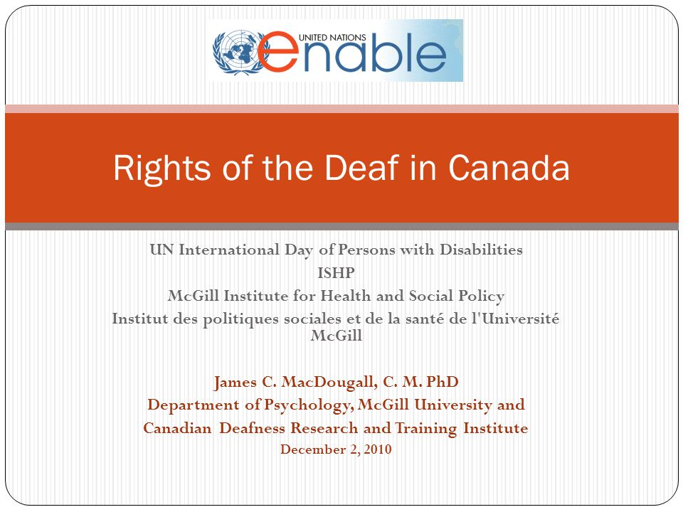 UN International Day of Persons with Disabilities ISHP McGill Institute for Health and Social Policy Institut des politiques sociales et de la santé de l Université McGill James C.
