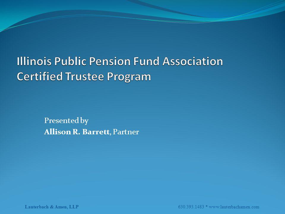 Presented by Allison R. Barrett, Partner Lauterbach & Amen, LLP 630.393.1483 * www.lauterbachamen.com