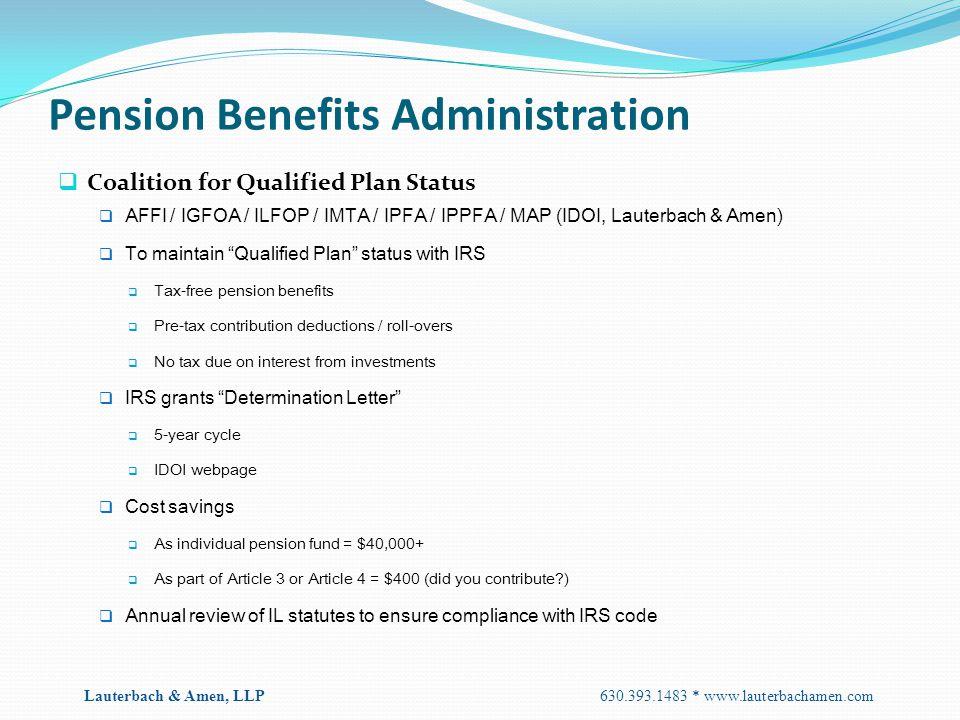 Pension Benefits Administration  Coalition for Qualified Plan Status  AFFI / IGFOA / ILFOP / IMTA / IPFA / IPPFA / MAP (IDOI, Lauterbach & Amen)  T