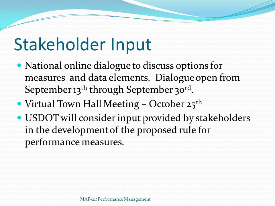 Stakeholder Input National online dialogue to discuss options for measures and data elements.