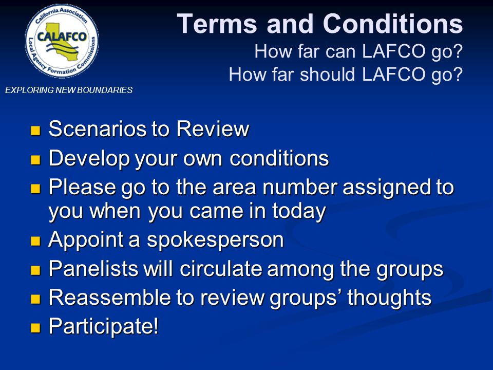 Terms and Conditions How far can LAFCO go.How far should LAFCO go.