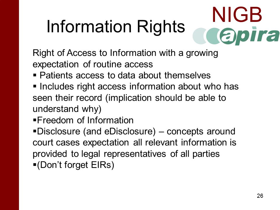 NIGB Information Rights 26 Right of Access to Information with a growing expectation of routine access  Patients access to data about themselves  In
