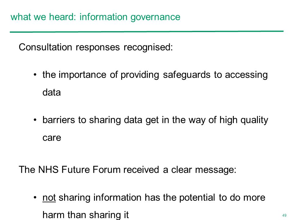 49 Consultation responses recognised: the importance of providing safeguards to accessing data barriers to sharing data get in the way of high quality