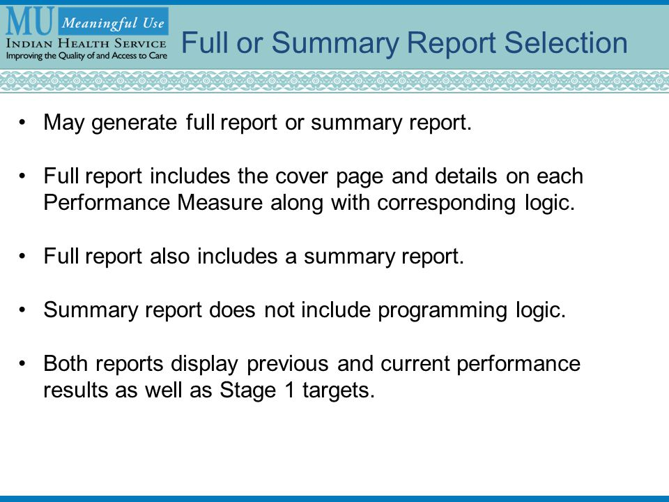 Full or Summary Report Selection May generate full report or summary report.
