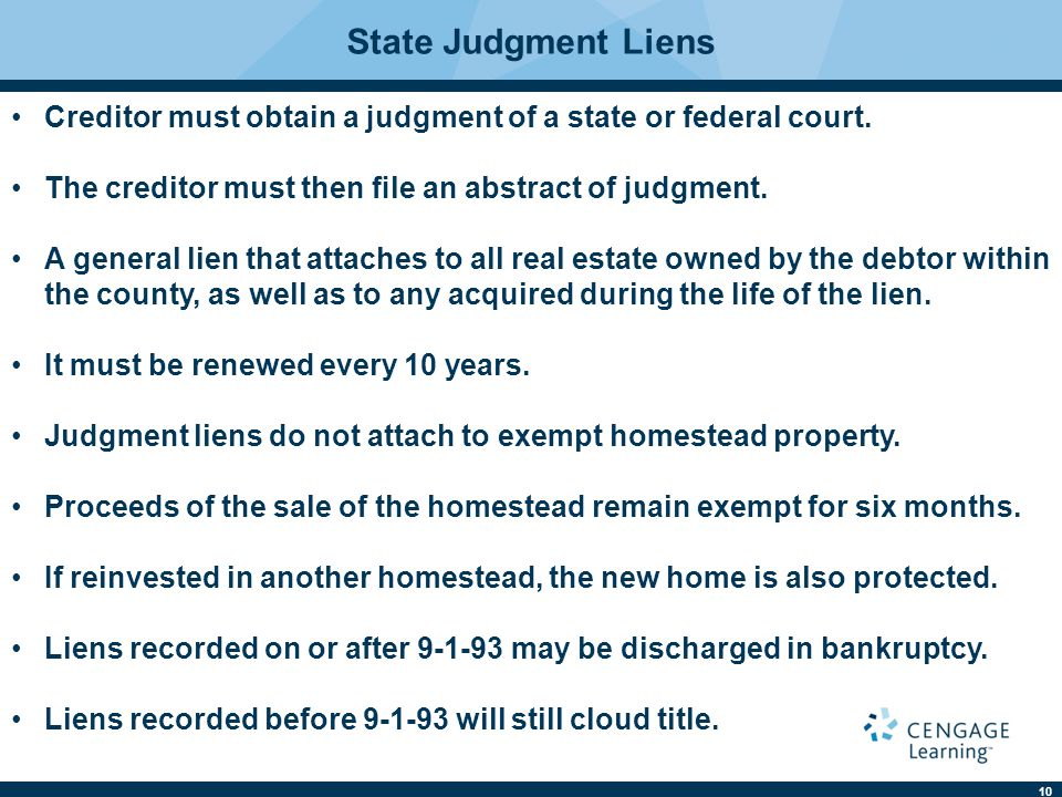 10 State Judgment Liens Creditor must obtain a judgment of a state or federal court.