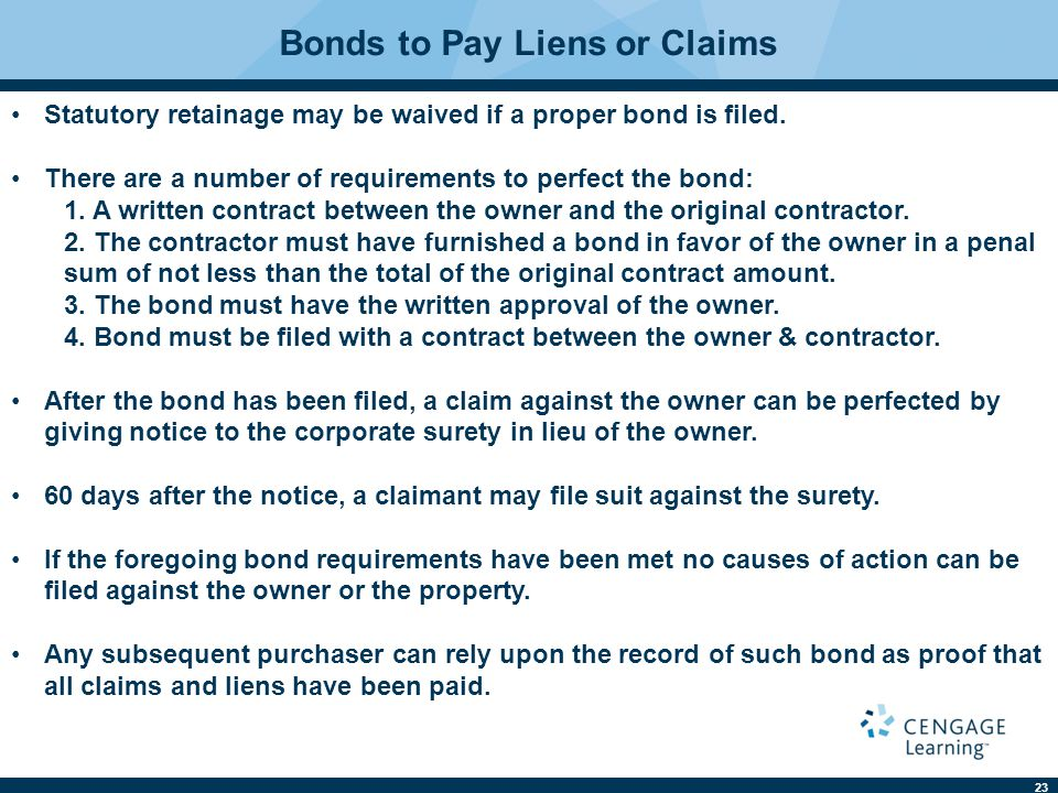 23 Bonds to Pay Liens or Claims Statutory retainage may be waived if a proper bond is filed.