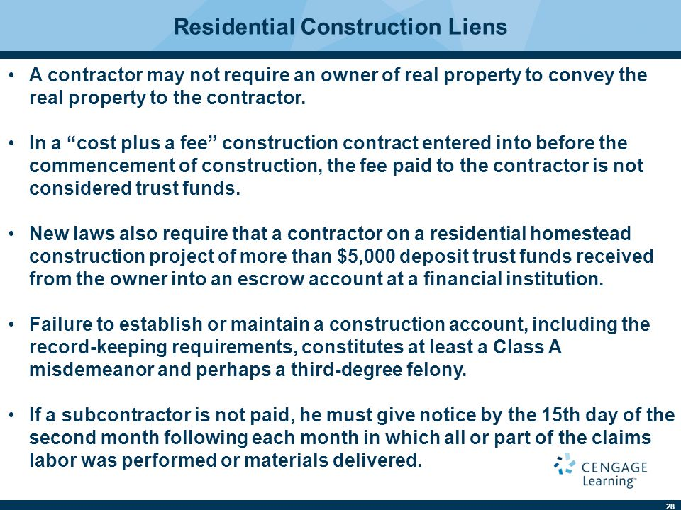 28 Residential Construction Liens A contractor may not require an owner of real property to convey the real property to the contractor.