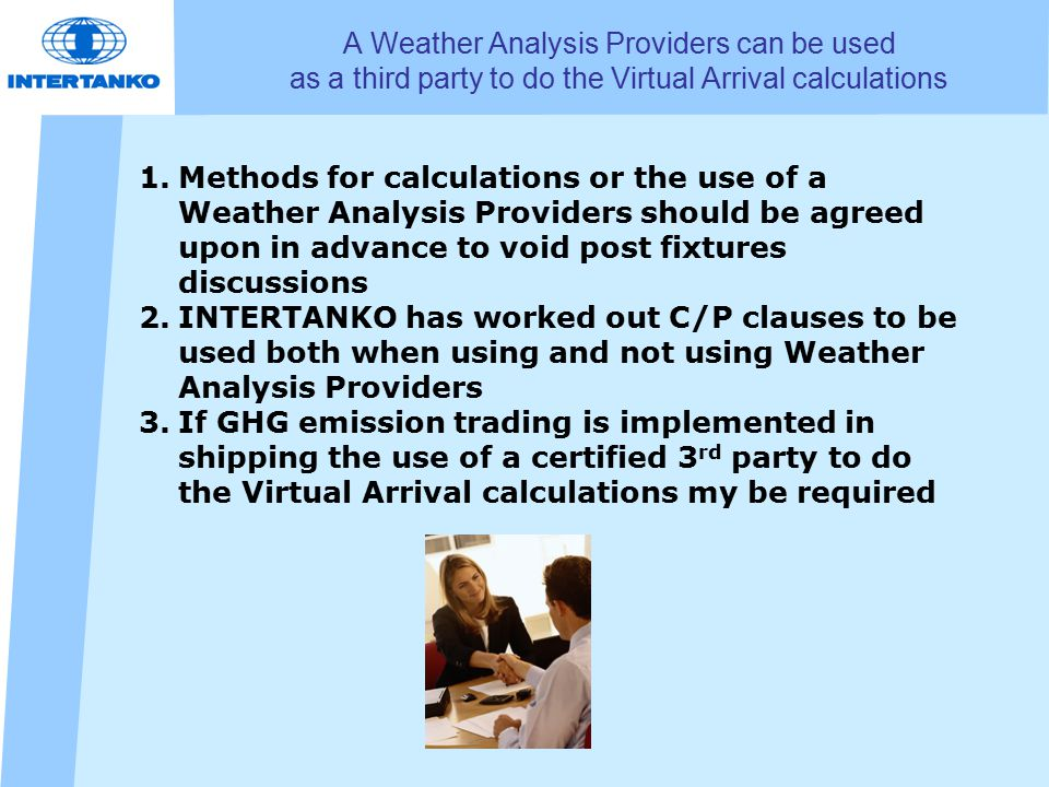 A Weather Analysis Providers can be used as a third party to do the Virtual Arrival calculations 1.