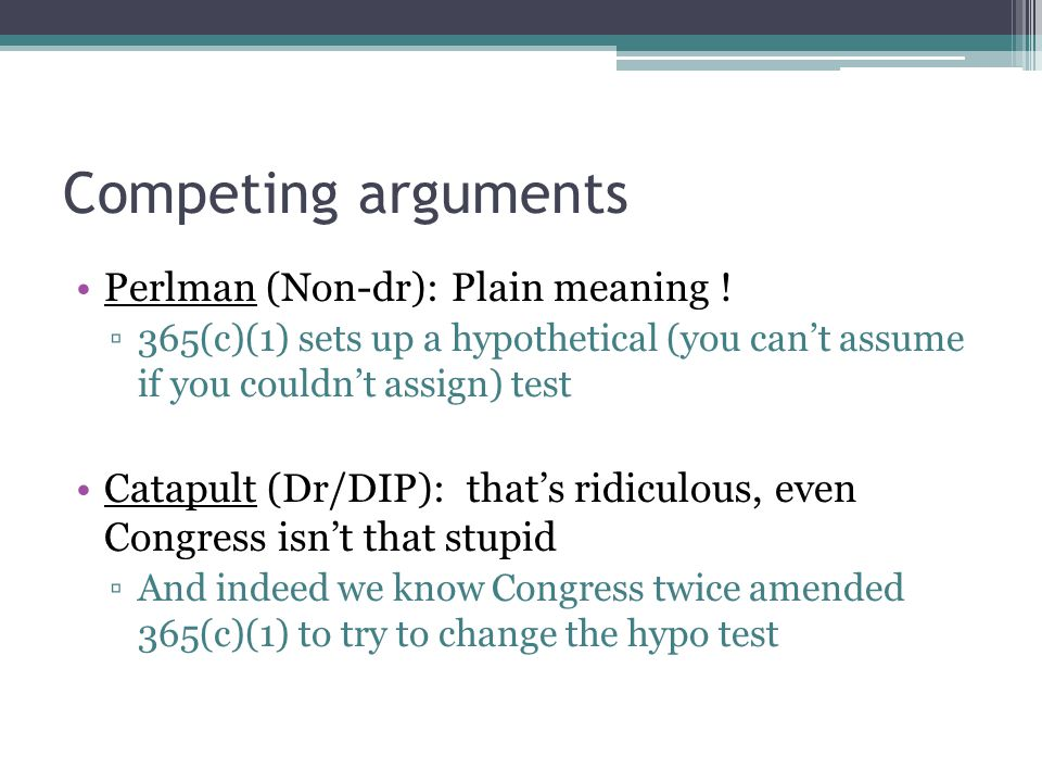 Competing arguments Perlman (Non-dr): Plain meaning .