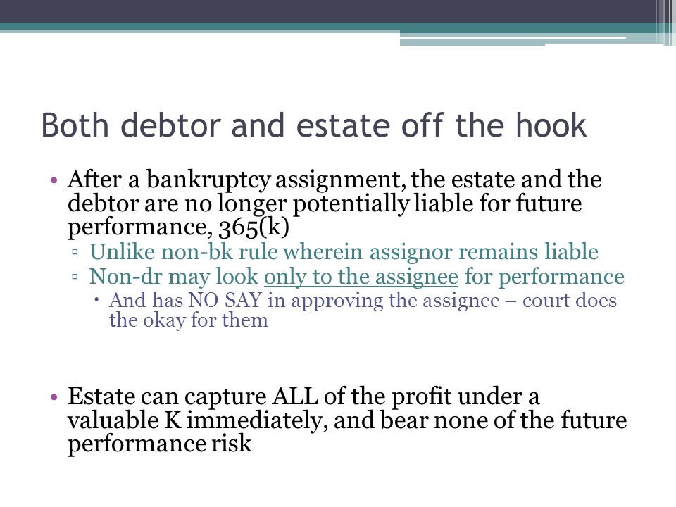 Intro to nondelegable Ks K parlance: assign rights, delegate duties Issue in bankruptcy is whether the estate can either assume or assign the K when the duties under the K are nondelegable under non- bankruptcy law